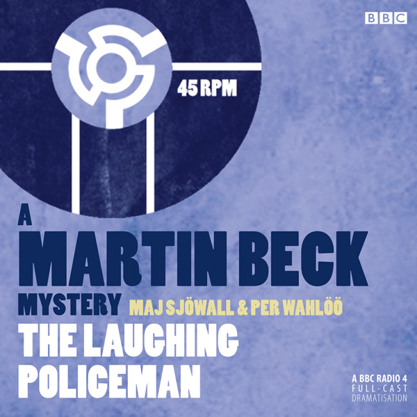 The Laughing Policeman (Dramatised): Martin Beck, Book 4, Hörbuch, Digital, 1, 56min