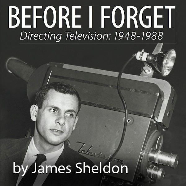 Before I Forget: Directing Television, 1948-198...
