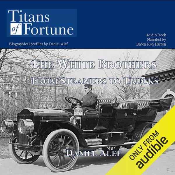 The White Bros.: From Steamers to Trucks , Hörb...