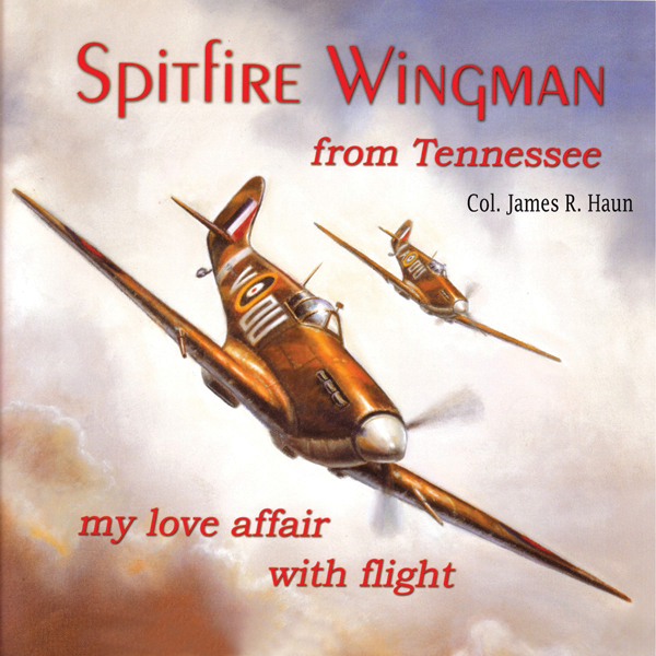 Spitfire Wingman from Tennessee: My Love Affair...