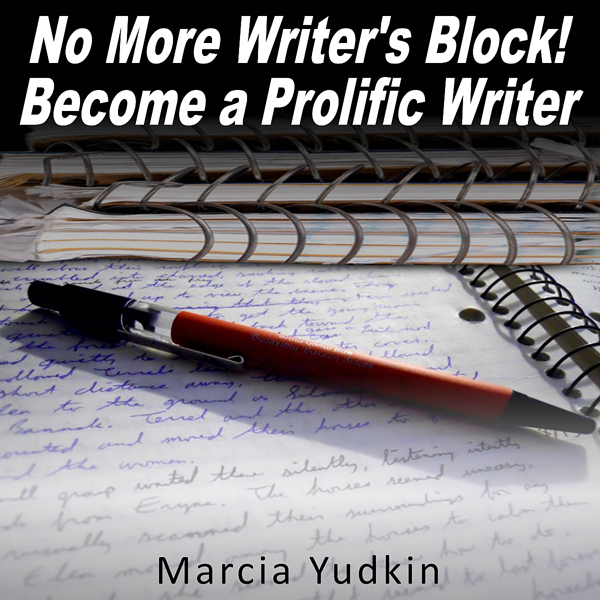 No More Writer's Block!: Become a Prolific Writ...