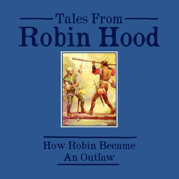 Tales from Robin Hood: How Robin Became an Outl...