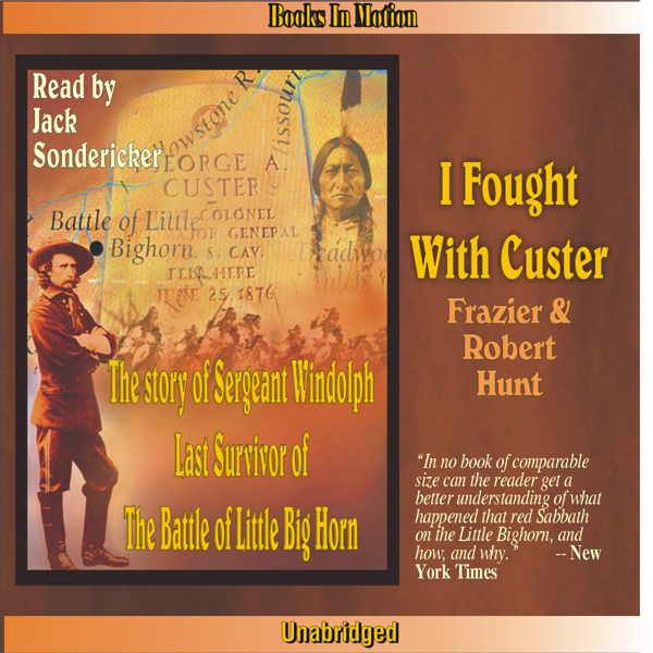 I Fought with Custer: The Story of Sergeant Win...