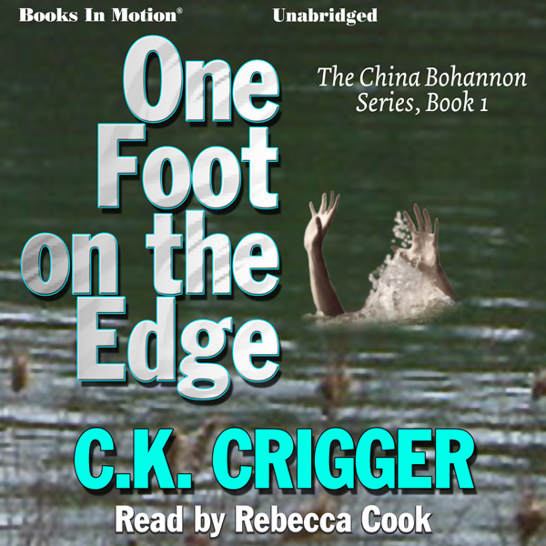 One Foot on the Edge: The China Bohannon Series...