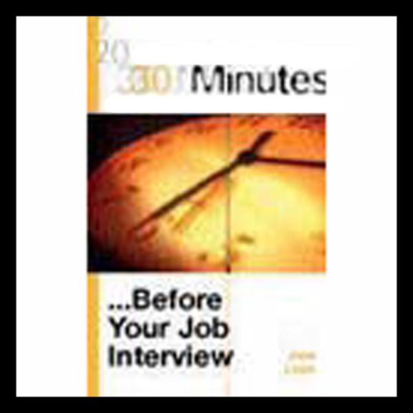 30 Minutes Before Your Job Interview (Executive...