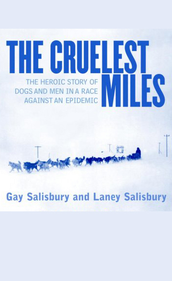 The Cruelest Miles: The Heroic Story of Dogs an...