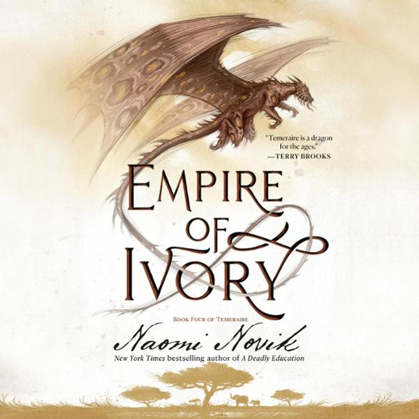 Empire of Ivory: Temeraire, Book 4 , Hörbuch, D...