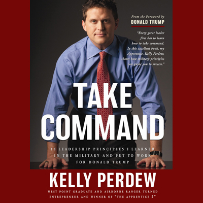 Take Command: 10 Leadership Principles I Learne...