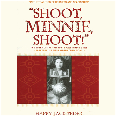 Shoot, Minnie, Shoot!: The Story of the 1904 Fo...