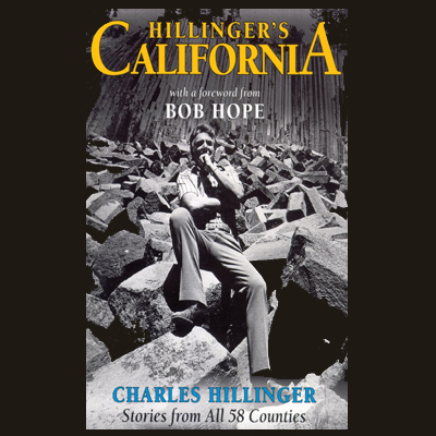 Hillinger´s California: Stories from All 58 Cou...