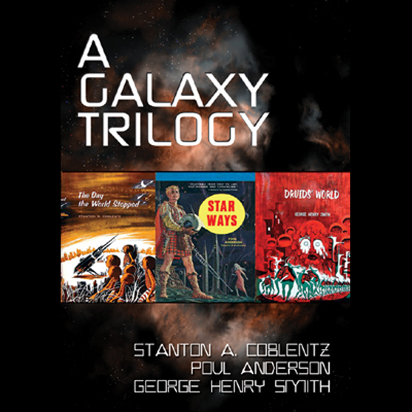 A Galaxy Trilogy, Vol. 1: Star Ways, Druids´ World, and The Day the World Stopped , Hörbuch, Digital, 1, 813min