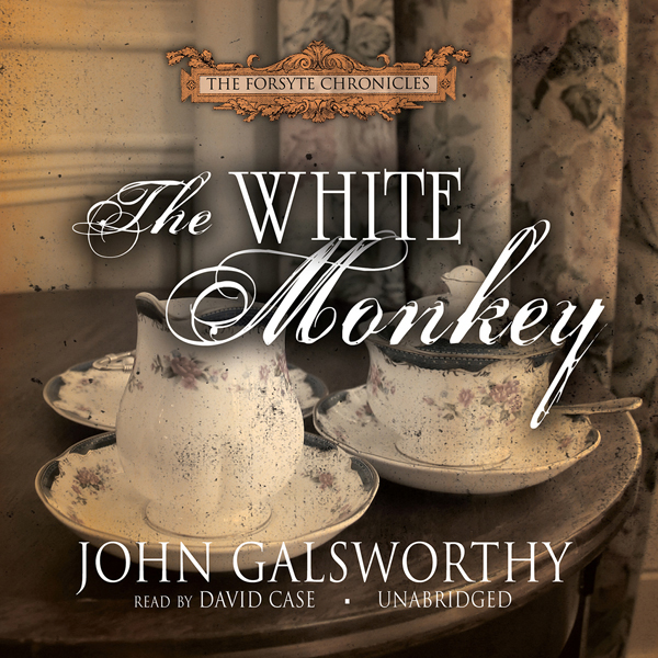 The White Monkey: The Forsyte Chronicles, Book ...