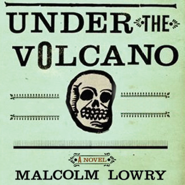 Under the Volcano: A Novel , Hörbuch, Digital, 1, 889min