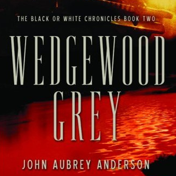Wedgewood Grey: The Black or White Chronicles, ...