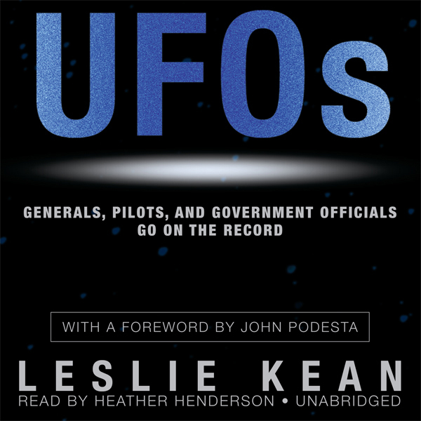 UFOs: Generals, Pilots, and Government Official...