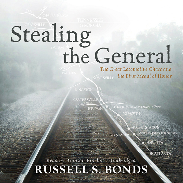 Stealing the General: The Great Locomotive Chas...