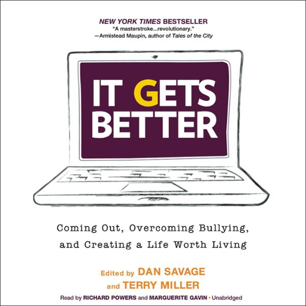 It Gets Better: Coming Out, Overcoming Bullying...