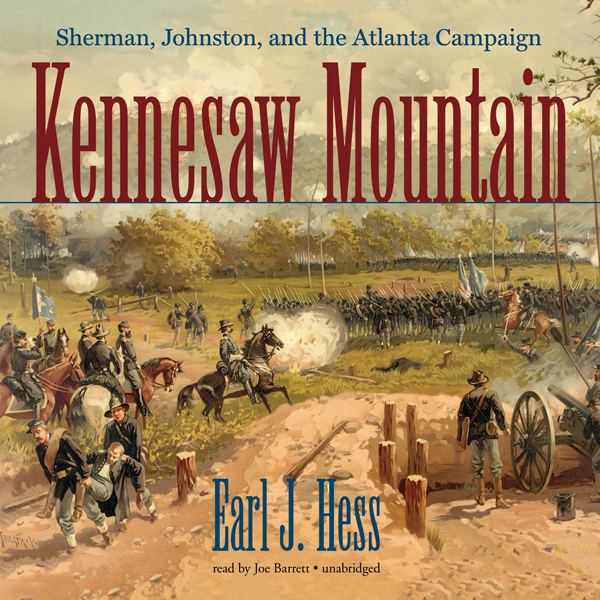 Kennesaw Mountain: Sherman, Johnston, and the A...