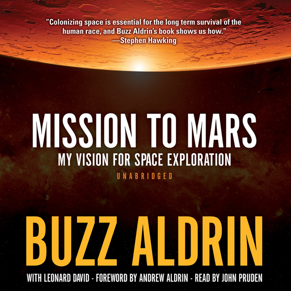 Mission to Mars: My Vision for Space Exploratio...