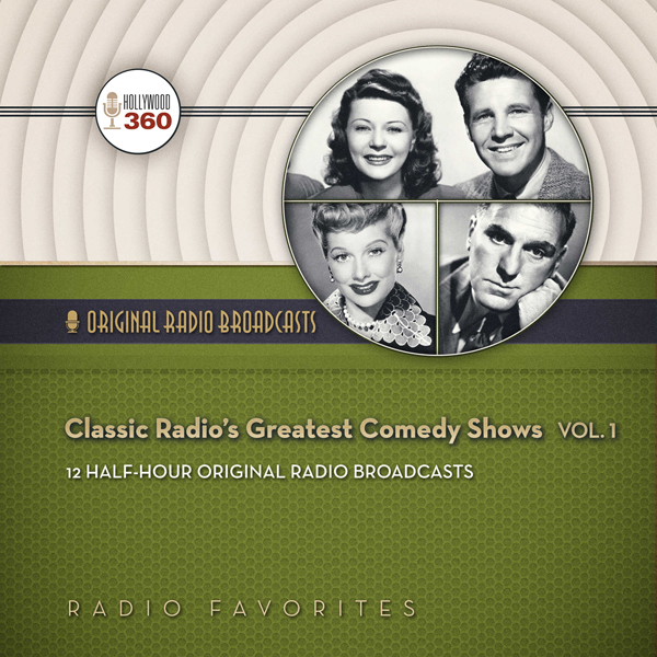 Classic Radio´s Greatest Comedy Shows, Vol. 1: ...