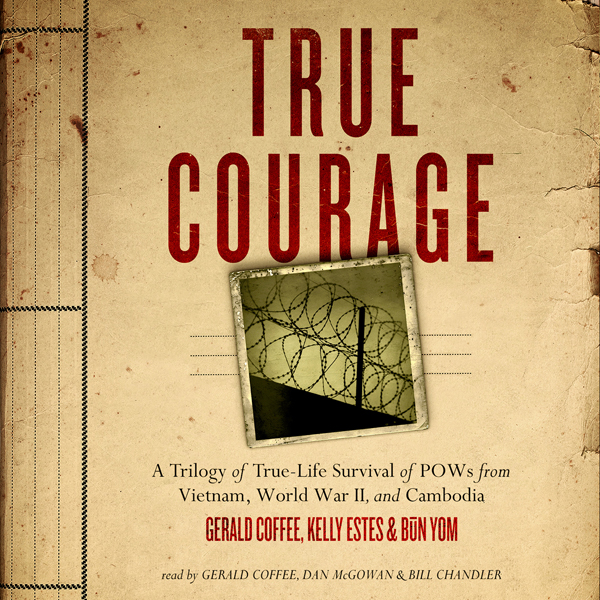 True Courage: A Trilogy of True-Life Survival o...