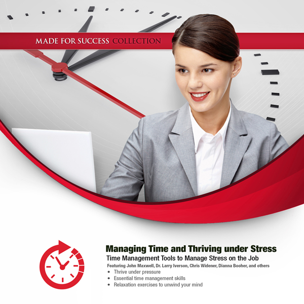 Managing Time and Thriving under Stress , Hörbu...