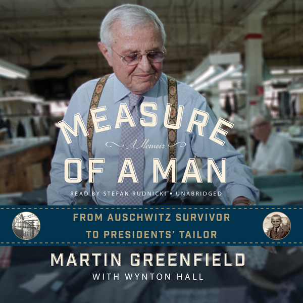 Measure of a Man: From Auschwitz Survivor to Pr...