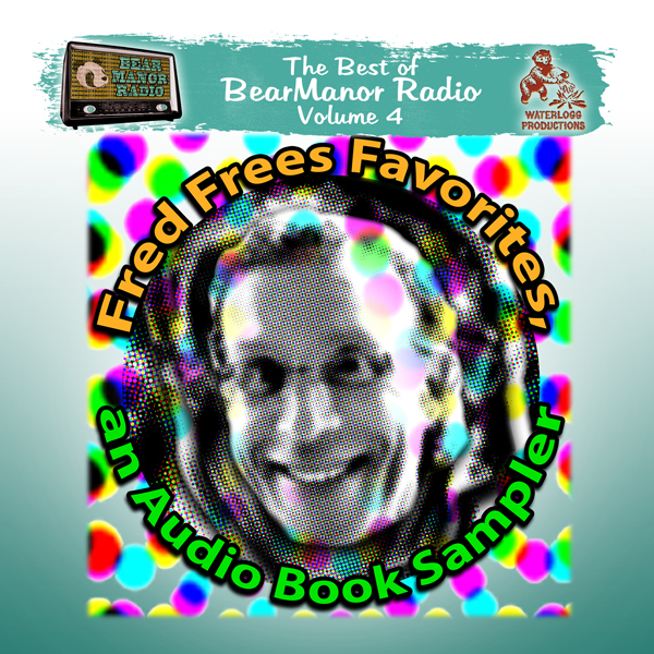 Fred Frees Favorites: An Audiobook Sampler: The...