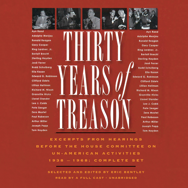 Thirty Years of Treason: Excerpts from Hearings before the House Committee on Un-American Activities 1938 - 1968: Complete Set , Hörbuch, Digital, 1, 2463min