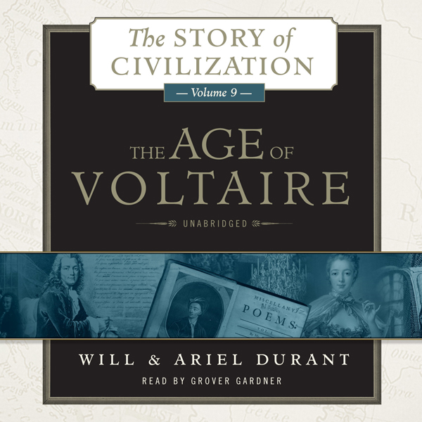 The Age of Voltaire: A History of Civlization in Western Europe from 1715 to 1756, with Special Emphasis on the Conflict between Religion and Philosophy , Hörbuch, Digital, 1, 2575min
