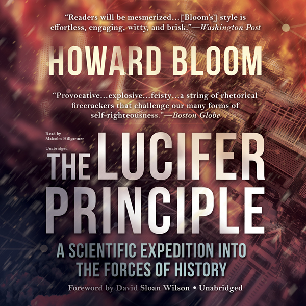 The Lucifer Principle: A Scientific Expedition ...