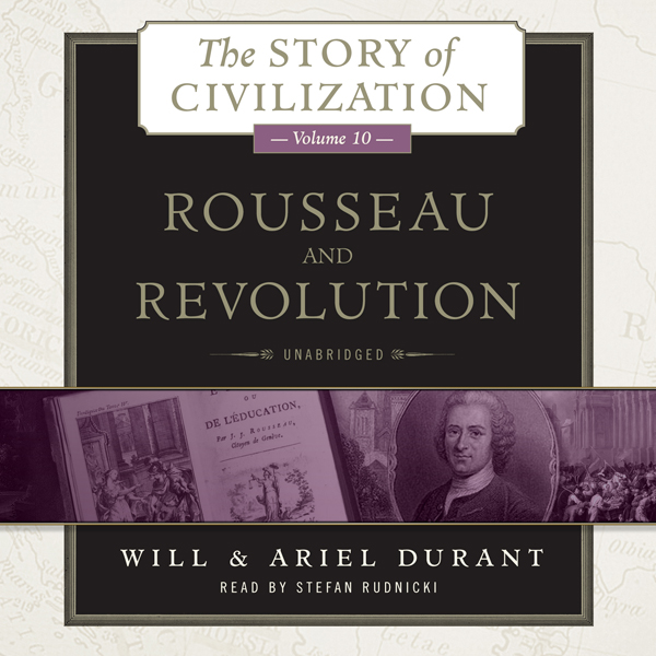 Rousseau and Revolution: The Story of Civilizat...