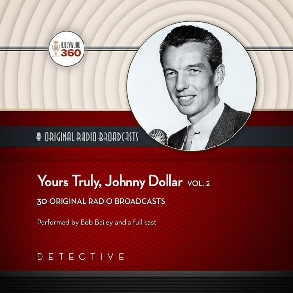 Yours Truly, Johnny Dollar, Vol. 2: The Classic...