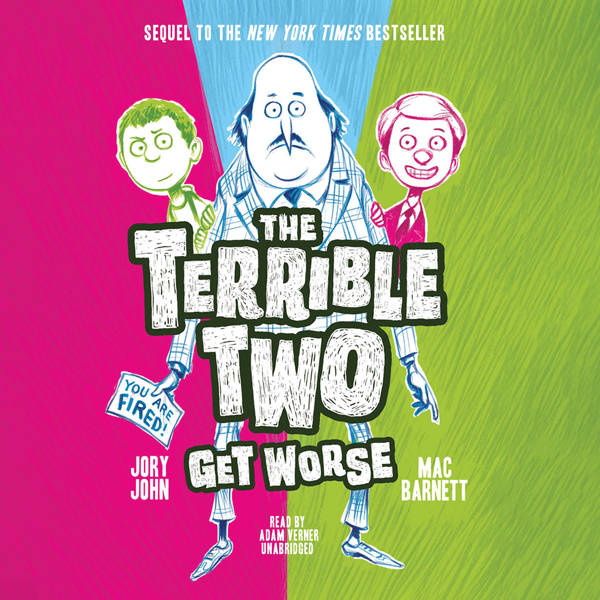 The Terrible Two Get Worse: The Terrible Two, B...
