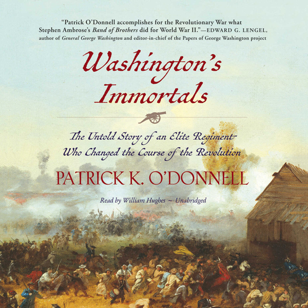 Washington´s Immortals: The Untold Story of an ...