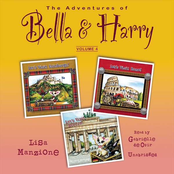 The Adventures of Bella & Harry, Vol. 4: Let's ...