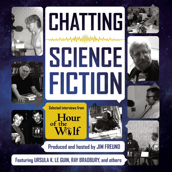 Chatting Science Fiction: Selected Interviews from Hour of the Wolf, Hörbuch, Digital, 1, 916min