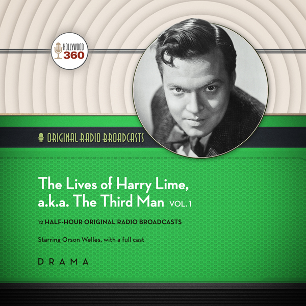 The Lives of Harry Lime, a.k.a. The Third Man, Vol. 1: The Classic Radio Collection, Hörbuch, Digital, 1, 335min