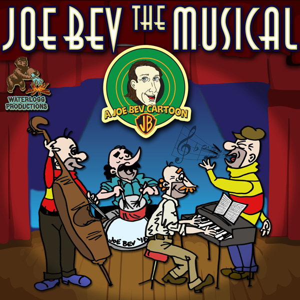 Joe Bev the Musical: A Joe Bev Cartoon, Volume ...