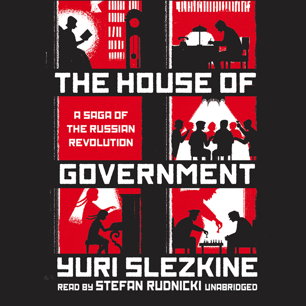 The House of Government: A Saga of the Russian ...