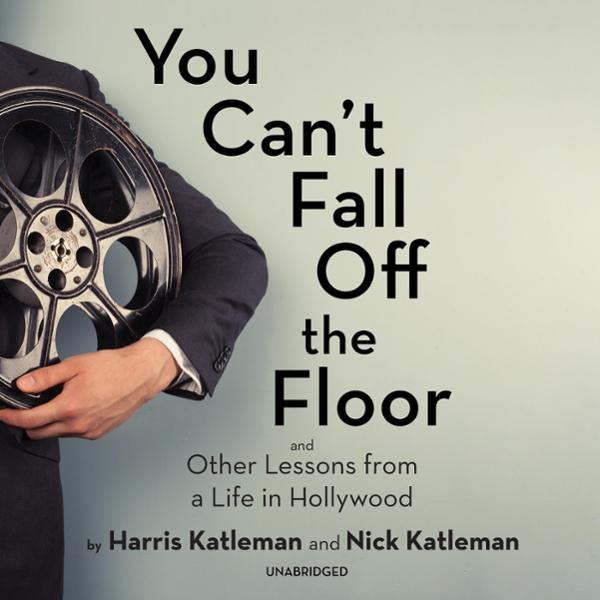You Can´t Fall Off the Floor: And Other Lessons from a Life in Hollywood , Hörbuch, Digital, 1, 439min