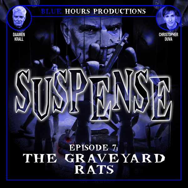 SUSPENSE, Episode 7: The Graveyard Rats, Hörbuc...