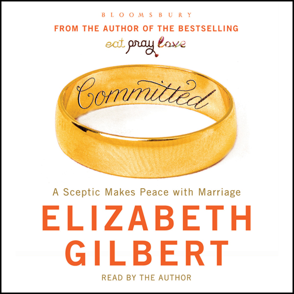 Committed: A Sceptic Makes Peace With Marriage ...