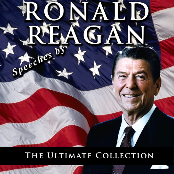 Speeches by Ronald Reagan: The Ultimate Collection, Hörbuch, Digital, 1, 1294min