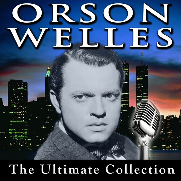 Orson Welles: The Ultimate Collection, Hörbuch,...