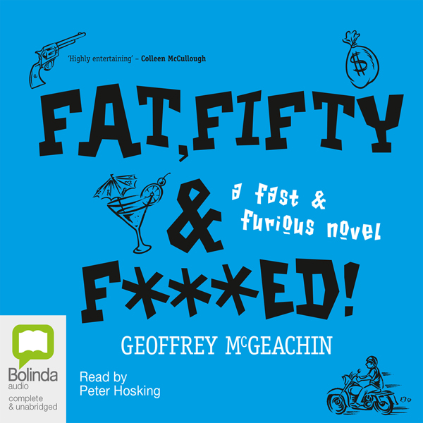 Fat, Fifty, and F***ed!: A Fast & Furious Novel , Hörbuch, Digital, 1, 400min