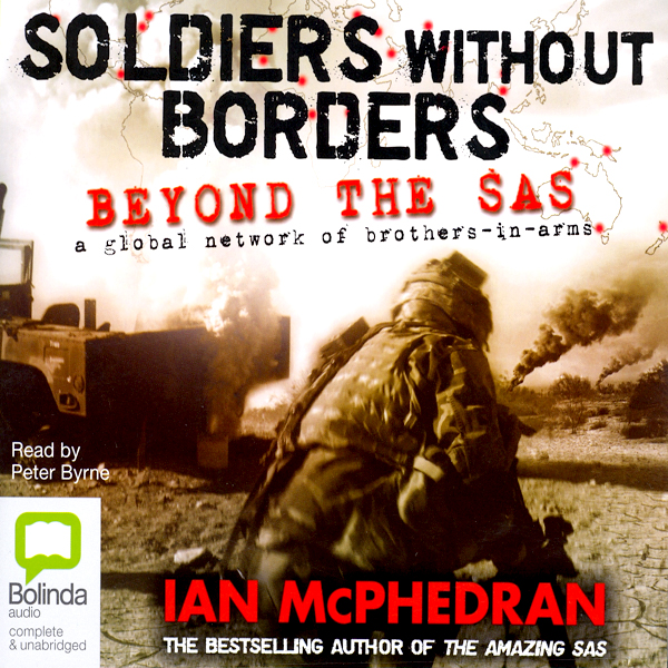 Soldiers Without Borders: Beyond the SAS - a Gl...
