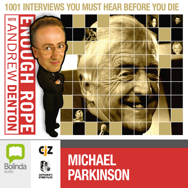 Enough Rope with Andrew Denton: Michael Parkinson, Hörbuch, Digital, 1, 30min