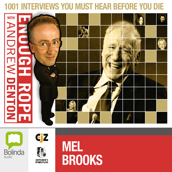 Enough Rope with Andrew Denton: Mel Brooks, Hör...