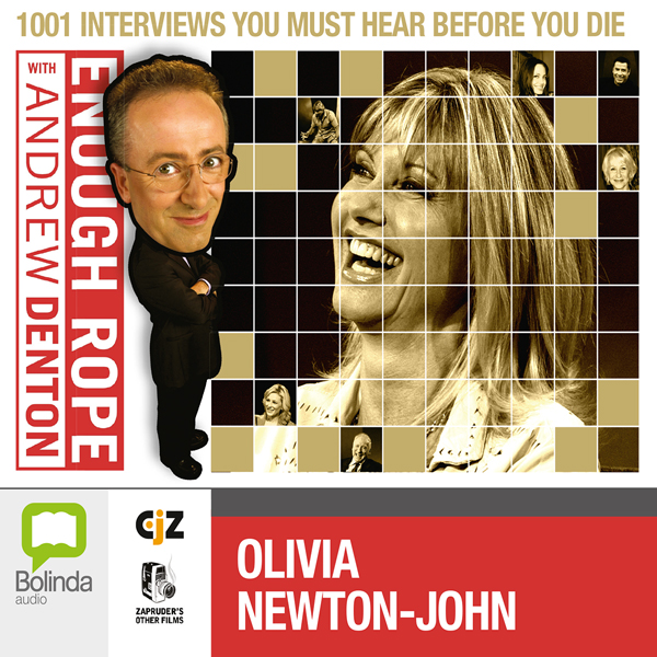 Enough Rope with Andrew Denton: Olivia Newton-J...
